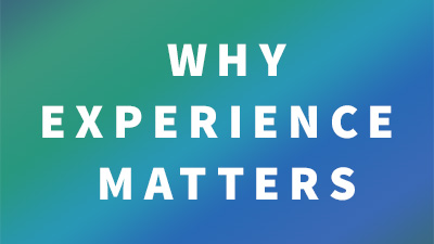 Why_Experience_Matters